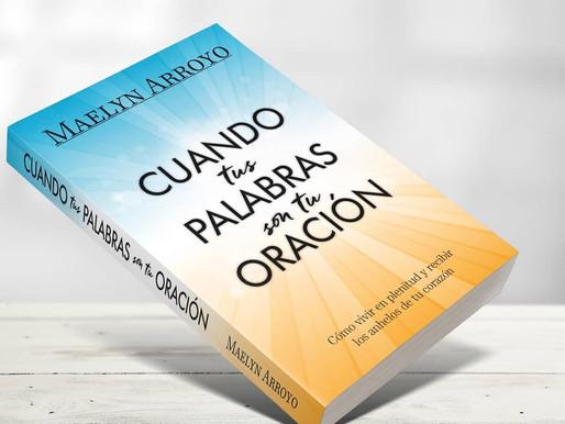 «Cuando Tus Palabras Son Tu Oración» de Maelyn Arroyo recibe varios reconocimientos