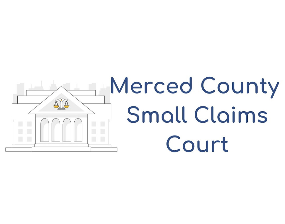 How to file a small claims lawsuit in Merced County Small Claims Court