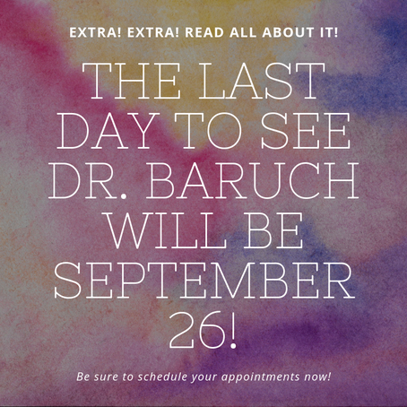 Last day to see Dr. Baruch!