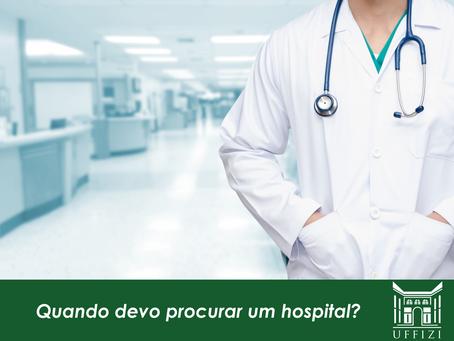 Quando devo procurar um hospital?