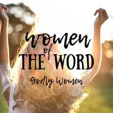 Women of the Word: Godly Woman