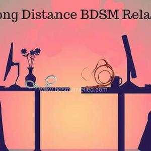Online Long Distance BDSM Relationships