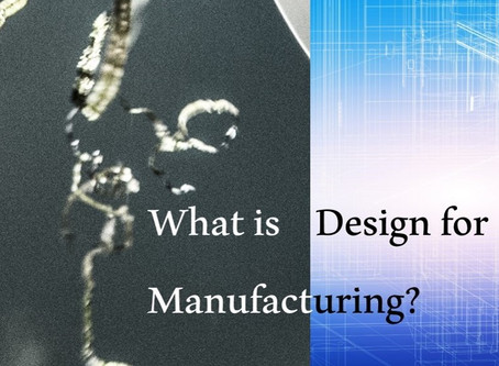 What is Design for Manufacturing?