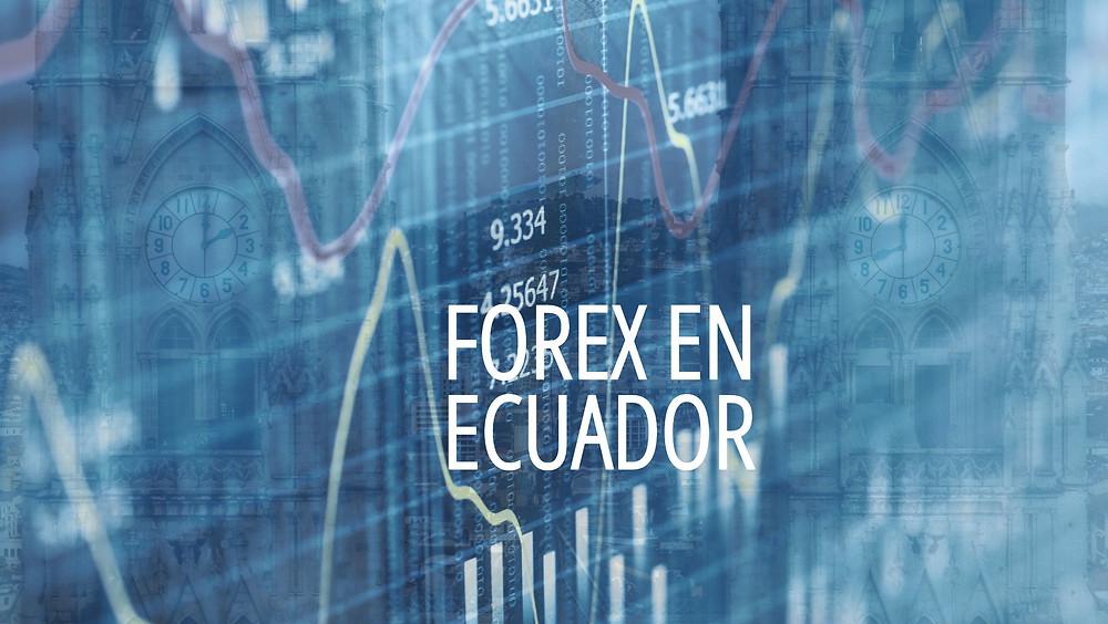 Los Mejores Brokers de Forex y la Ciudad de Quito