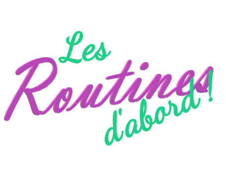 Les Routines d'abord