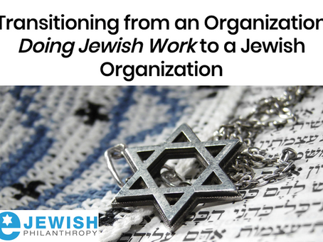 Transitioning from an Organization Doing Jewish Work to a Jewish Organization