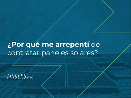 Me di la arrepentida de la vida: testimonio de una clienta de paneles solares