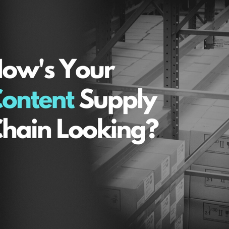 What Shape Is Your Content Marketing Supply Chain In?