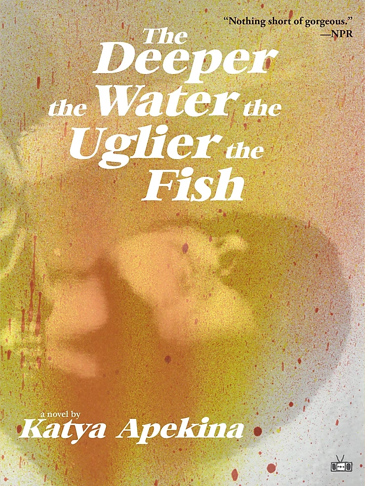 The Deeper the Water the Uglier the Fish by Katy Apekina : the book slut book reviews
