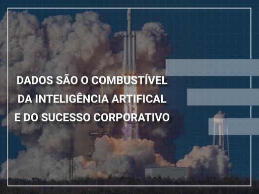 Dados são combustível da Inteligência Artificial e do sucesso corporativo