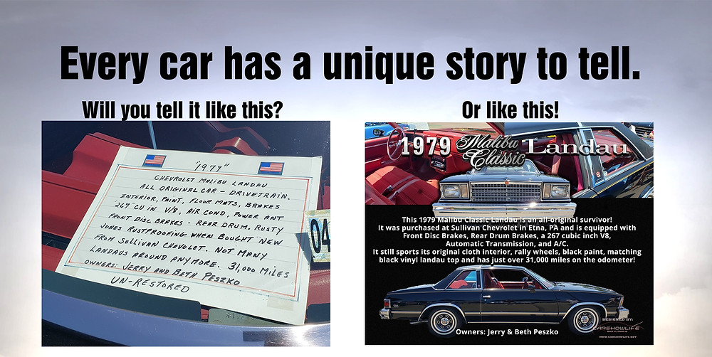 Every car has a unique story...how will you tell yours?
