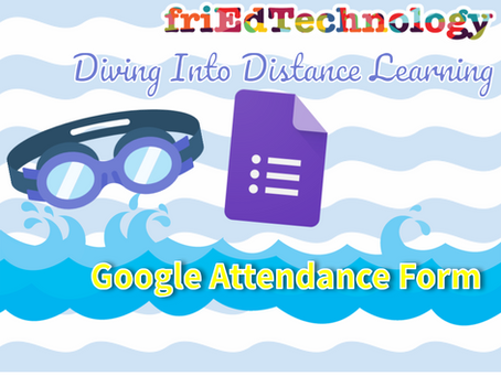 Diving Into Distance Learning: Google Attendance Form