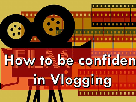How To Be Confident In Vlogging?