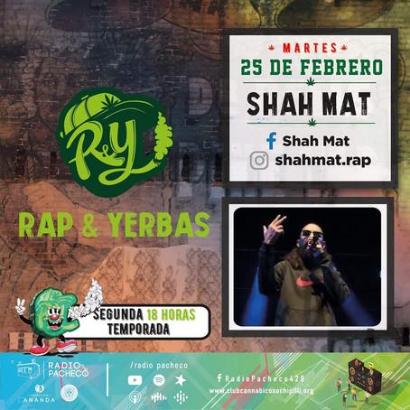 """""""Shah Mat"""" Rap & Yerbas Programa 2, Segunda Temporada 🎶🔥🎶"""