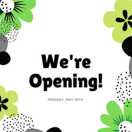 We're Opening!