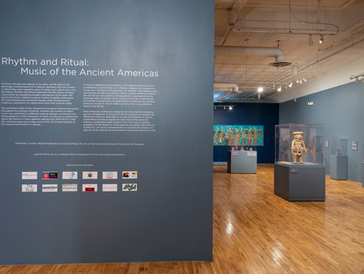 Rhythm and Ritual: Music of the Ancient Americas Exhibition