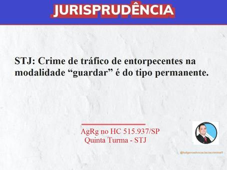 """STJ: Crime de tráfico de entorpecentes na modalidade """"guardar"""" é do tipo permanente"""