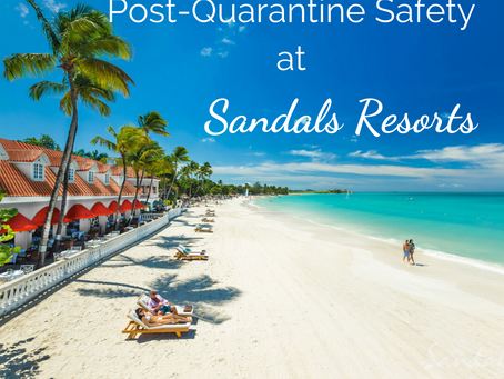 Staying Safe As Sandals Resorts Reopen