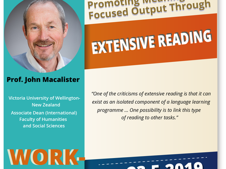 "Workshop: ""Promoting meaning focused output through extensive reading"" - Prof. John Macalister"