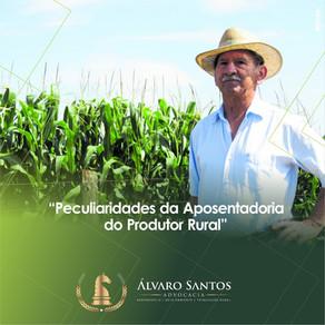 Peculiaridades da aposentadoria para o Produtor Rural