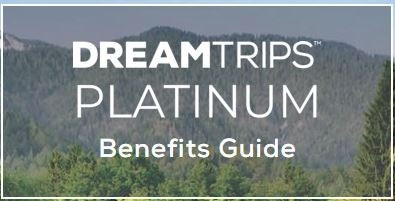 DreamTrips Platinum - Benefits Guide