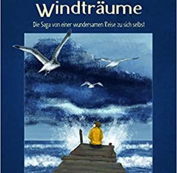 Die Chroniken der Windträume:  Die Saga von einer wundersamen Reise zu sich selbst