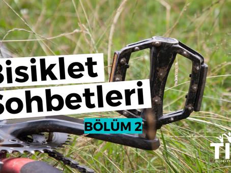 Bisiklet Sohbetleri | BÖLÜM 2