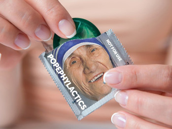 NEW: Popephylactics, condoms with Mother Teresa's face to kill the mood.