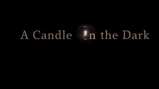 Words: 'A Candle in the Dark' in faded yellow on a black screen.