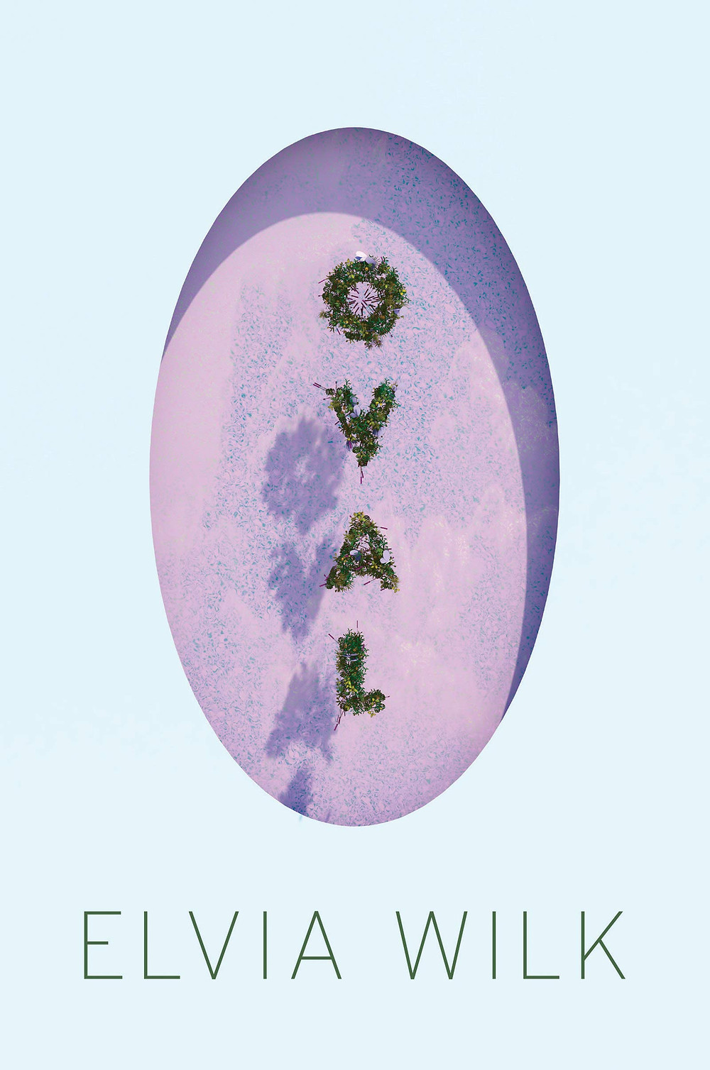 Oval by Elvia Wilk