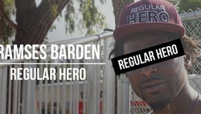 Regular Hero of the Day | Ramses Barden