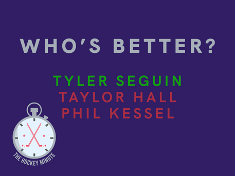 Who's Better: Tyler Seguin, Taylor Hall, or Phil Kessel?