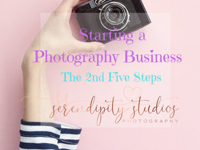 The Second 5 Steps to Starting your Photography Business