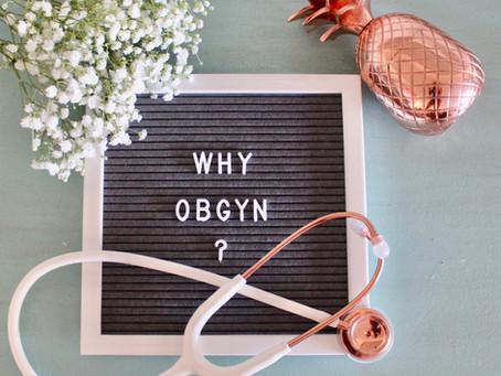 Why Obstetics & Gynecology?