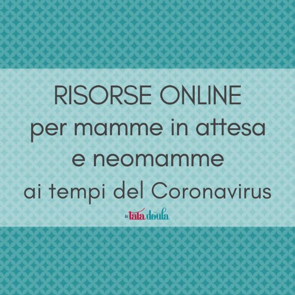 Risorse online per mamme in attesa e neomamme ai tempi del Coronavirus