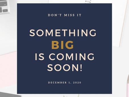 Something Big Coming Soon!