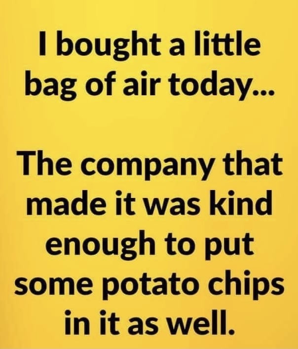 I bought a little bag of air today. Potato Chips Meme & Many More Funny Food Memes!