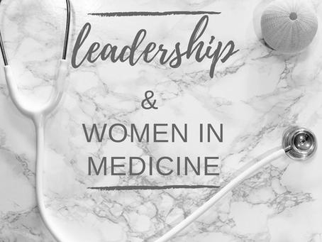 Leadership & Women In Medicine