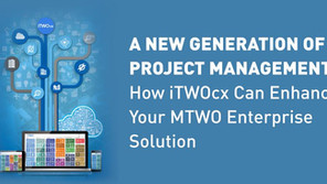 A New Generation of Project Management: How iTWOcx Can Enhance Your MTWO Enterprise Solution