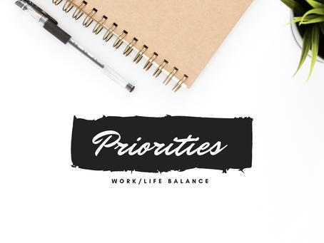 Priorities - Work/Life Balance