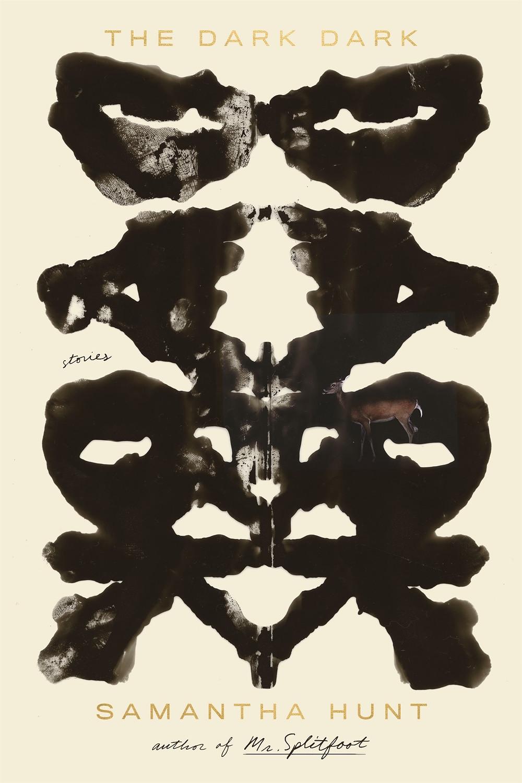 The Dark Dark by Samantha Hunt : the book slut book reviews