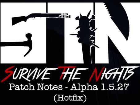 Oct 9th - Patch Notes - Alpha 1.5.27 (Hot Fix)