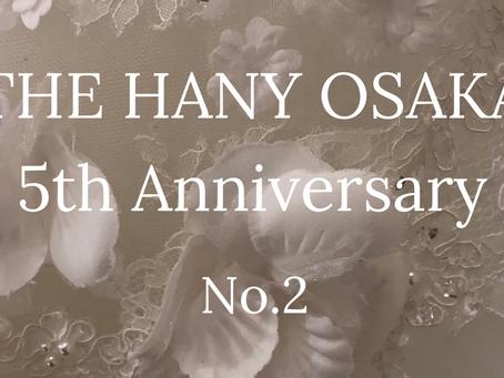THE HANY OSAKA 5th Anniversary【No,2】