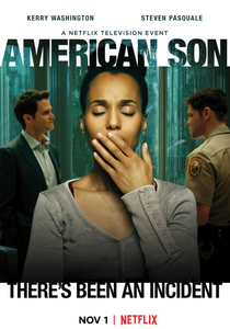 American Son movie poster featuring Kerry Washington with her hand over her mouth and two men looking at each other in the background.