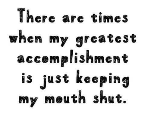 Greatest accomplishment keeping my mouth shut Meme & Many More Funny Memes!