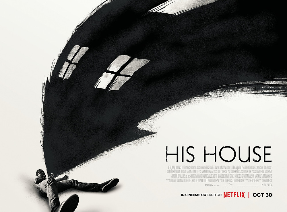 "The black and white Netflix poster for His House shows our lead, on the floor, being ""attacked"" by what appears to be the ghostly drawn shadow  of a house."