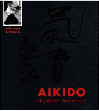"Aïkido Étiquette Et Transmission ""Extrait du Livre de Nobuyoshi Tamura"""