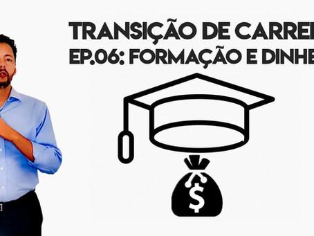 Transição de carreira: Passo 6 – Formação e dinheiro
