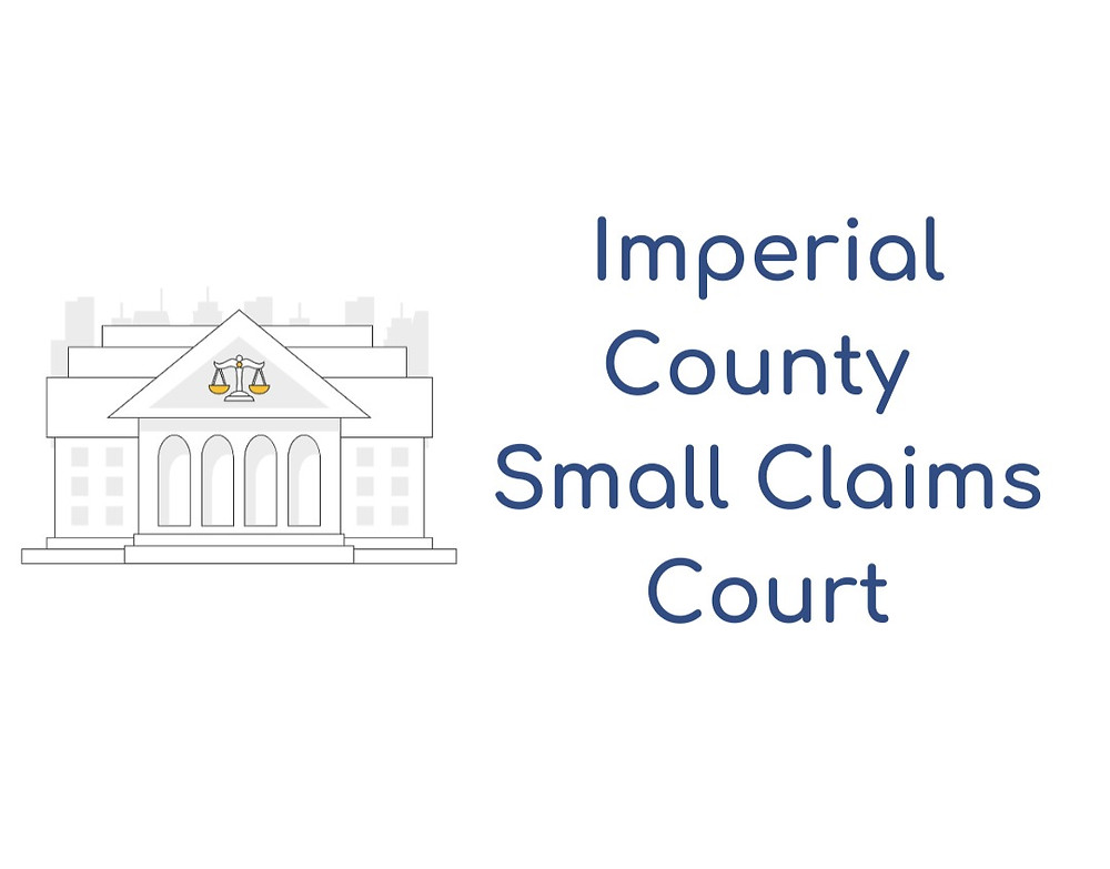 How to file a small claims lawsuit in Imperial County Small Claims Court