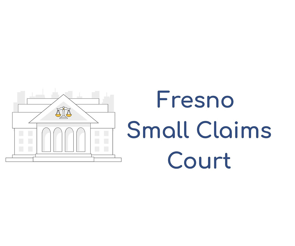 How to file a small claims lawsuit in Fresno County Small Claims Court